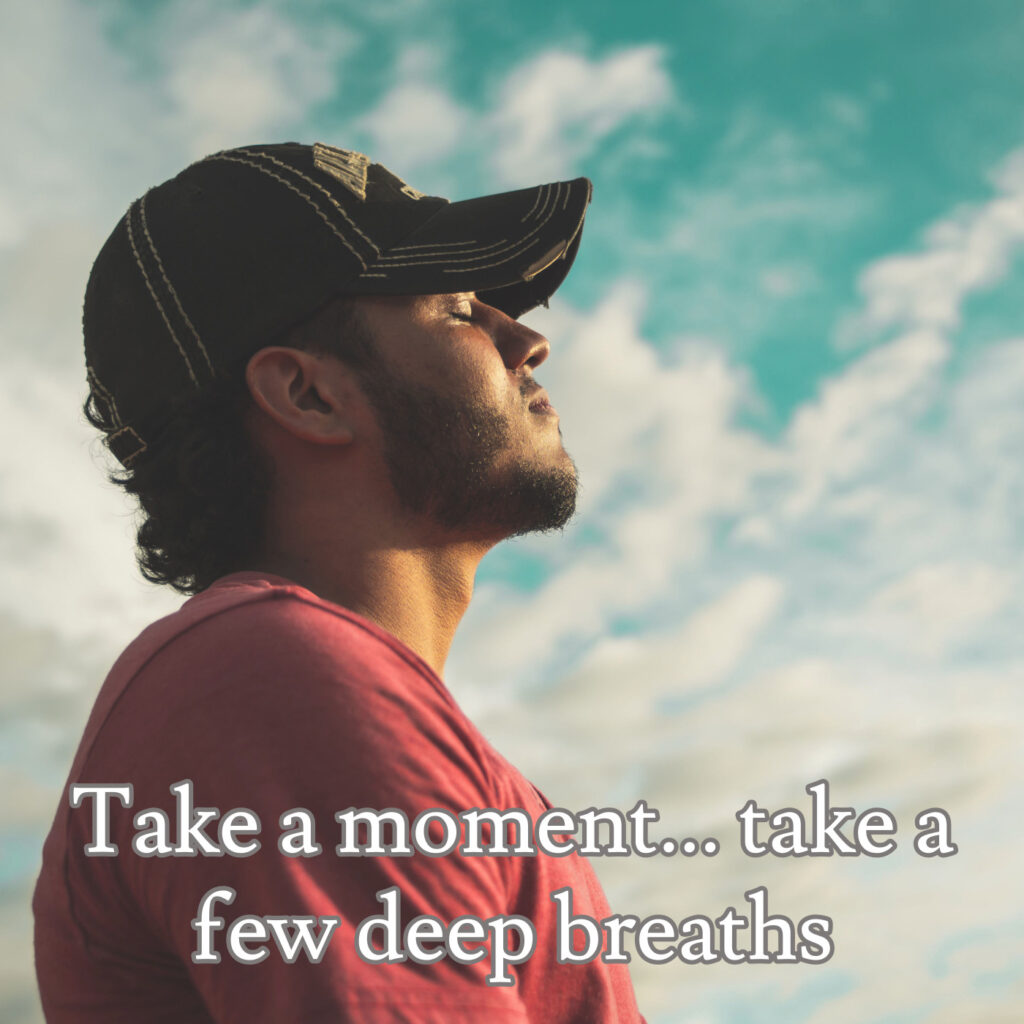 take a few breaths